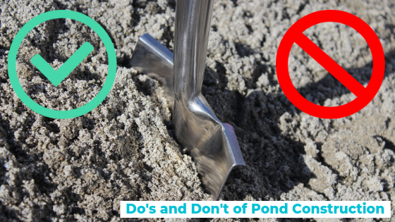 Do's and Don'ts in Pond Construction