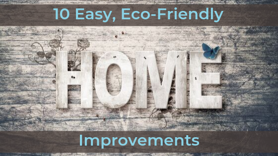 10 Easy, Eco-Friendly Home Improvements With LMP
